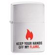 KEEP YOUR HANDS OFF MY FLAME Zippo Lighter - Brushed Chrome - 28649 Zippo